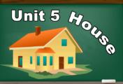 Unit 5 : House