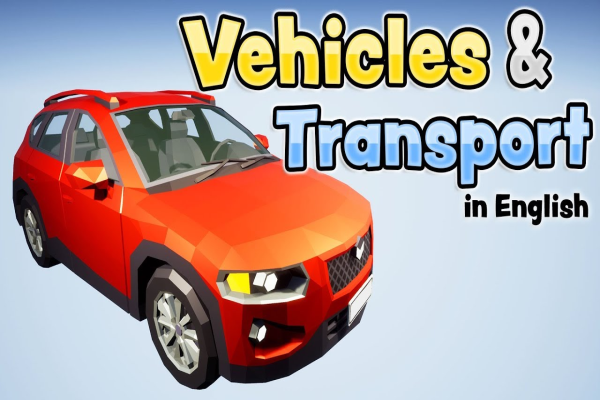 Vehicles and transport in English for kids