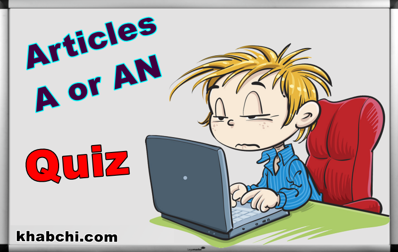 Articles A or An – Quiz