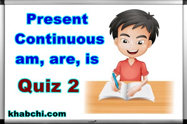 Present Continuous Quiz (2)