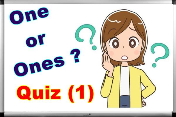 One / Ones – Online Quiz (1)
